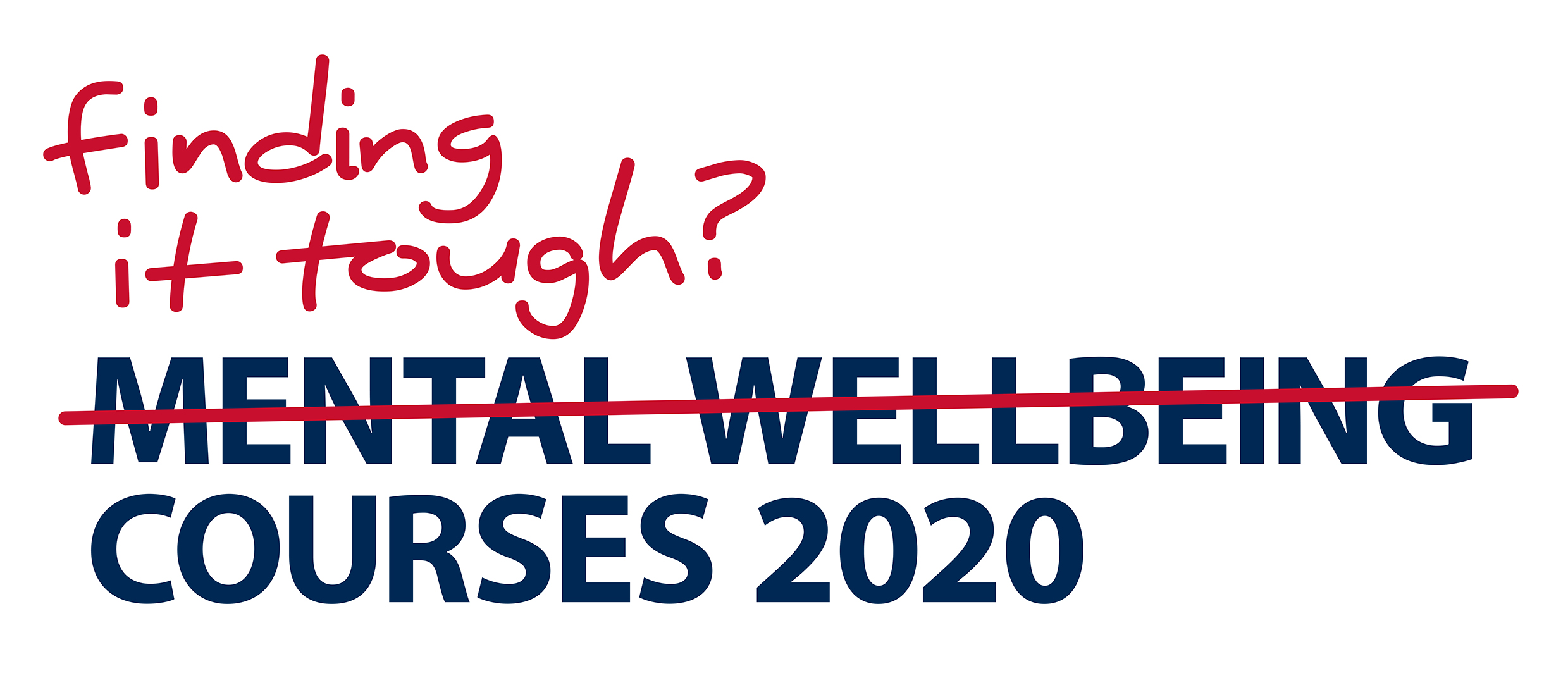 Finding it tough? Courses 2020
